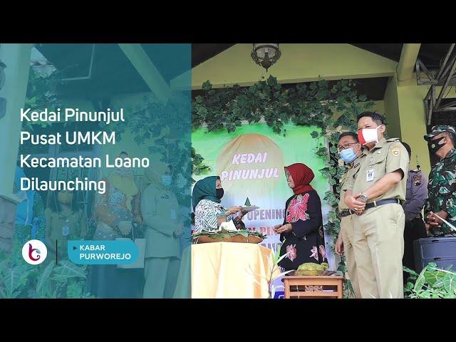 Kedai Pinunjul Pusat UMKM Kecamatan Loano Dilaunching