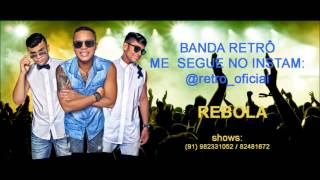 Música Rebola da Banda RETRÔ!