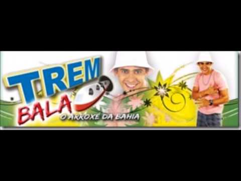 Trem Bala -  O Arroxé da Bahia - Tomar Mé - Volume 1