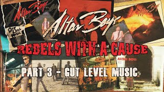 """Altar Boys """"Rebels with a Cause"""" (Part 3 - Gut Level Music)"""