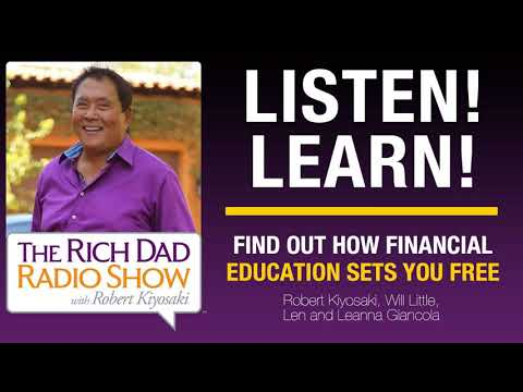 FIND OUT HOW FINANCIAL EDUCATION SETS YOU FREE- Robert Kiyosaki, Len and Leanna Giancola, Will...