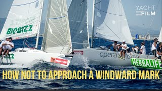 How NOT To Approach A Windward Mark - J80 Sailboat Racing Incident 32 Copa del Rey
