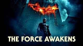 The Dark Knight Trailer - (The Force Awakens Style)