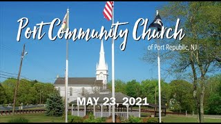 Port Community Church - Worship Service - May 23, 2021
