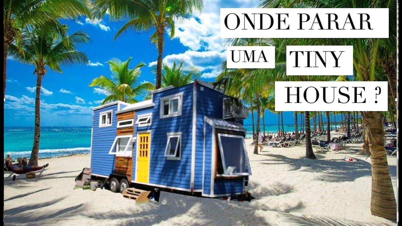 Onde estacionar uma Tiny House no Brasil? Como negociar terreno para estacionar uma mini casa.