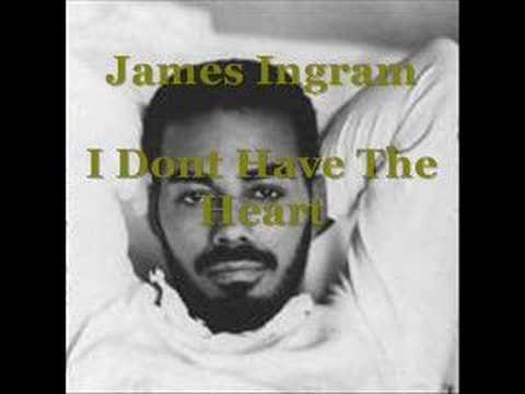 James ingram i dont have the heart youtube for I don t have a closet