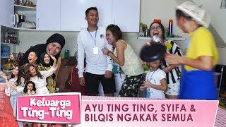 Ayu Ting Ting, Syifa, Bilqis Dan Semuanya Ketawa Ngakak - Keluarga Ting Ting (5/4) PART 2