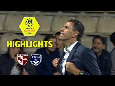 FC Metz - Girondins de Bordeaux ( 0-4 ) - Highlights - (FCM - GdB) / 2017-18