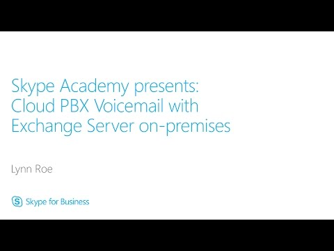 Skype Academy: Cloud PBX Voicemail With Exchange Server On-premises