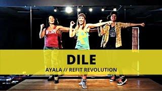"""Dile"" || Ayala || Dance Fitness || REFIT® Revolution"