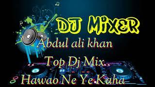 DJ Hawao Ne ye kaha Dance  mix /aap mujhe acche lag ne lage hard love  mix abdul ali khurdmau