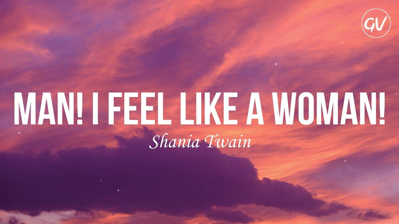 Download Shania Twain - Man! I Feel Like A Woman! [Lyrics]