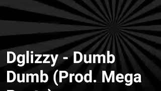 Baixar Dglizzy - Dumb Dumb (Prod. Mega Beats)