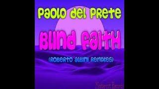 PAOLO DEL PRETE   BLIND FAITH ROBERTO ALBINI REMIXES PROMO SNIPPET
