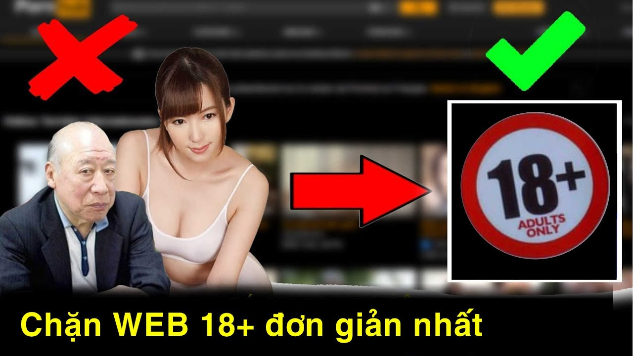 Chặn wed bậy bạ, web đen và web nội dung người lớn đơn giản nhất