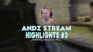 aNdz - Stream Highlights #3