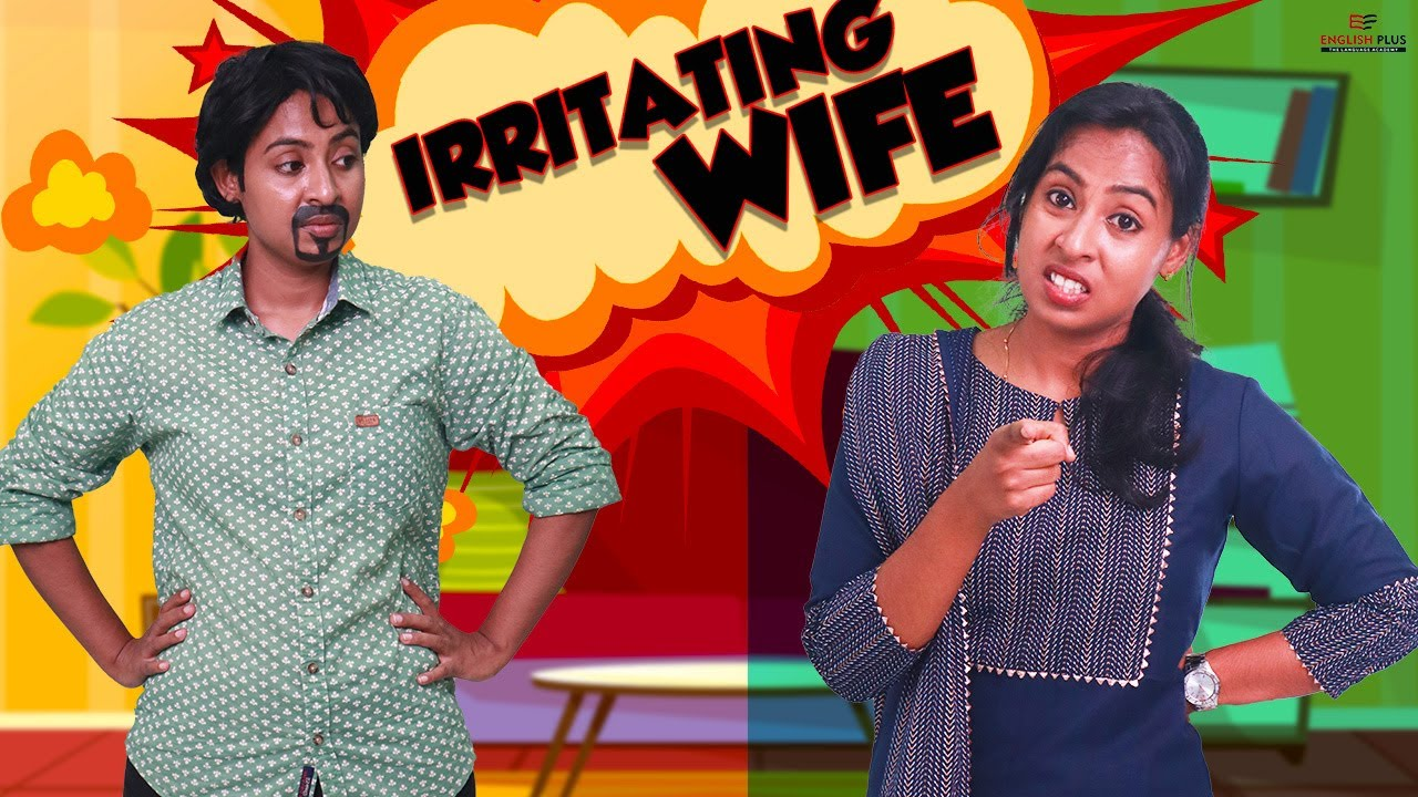 Irritating Wife | Simply Silly Things