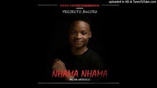 Valter Artístico - Nhama Nhama (Audio)