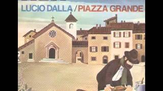 Lucio Dalla - Piazza Grande