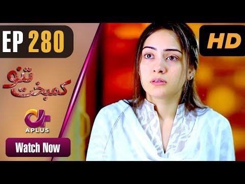 Kambakht Tanno - Episode 280 - Aplus Dramas