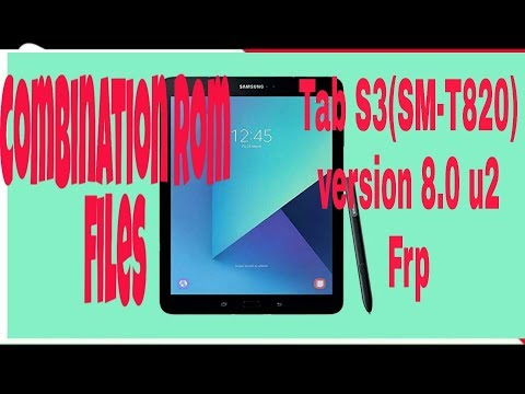 Samsung Galaxy Tab S3 Combination ROM files and ByPass FRP Lock