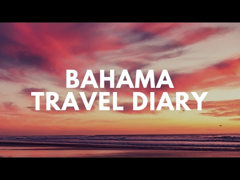Bahamas Travel Diary