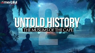 Untold History - Muslims of the Cape