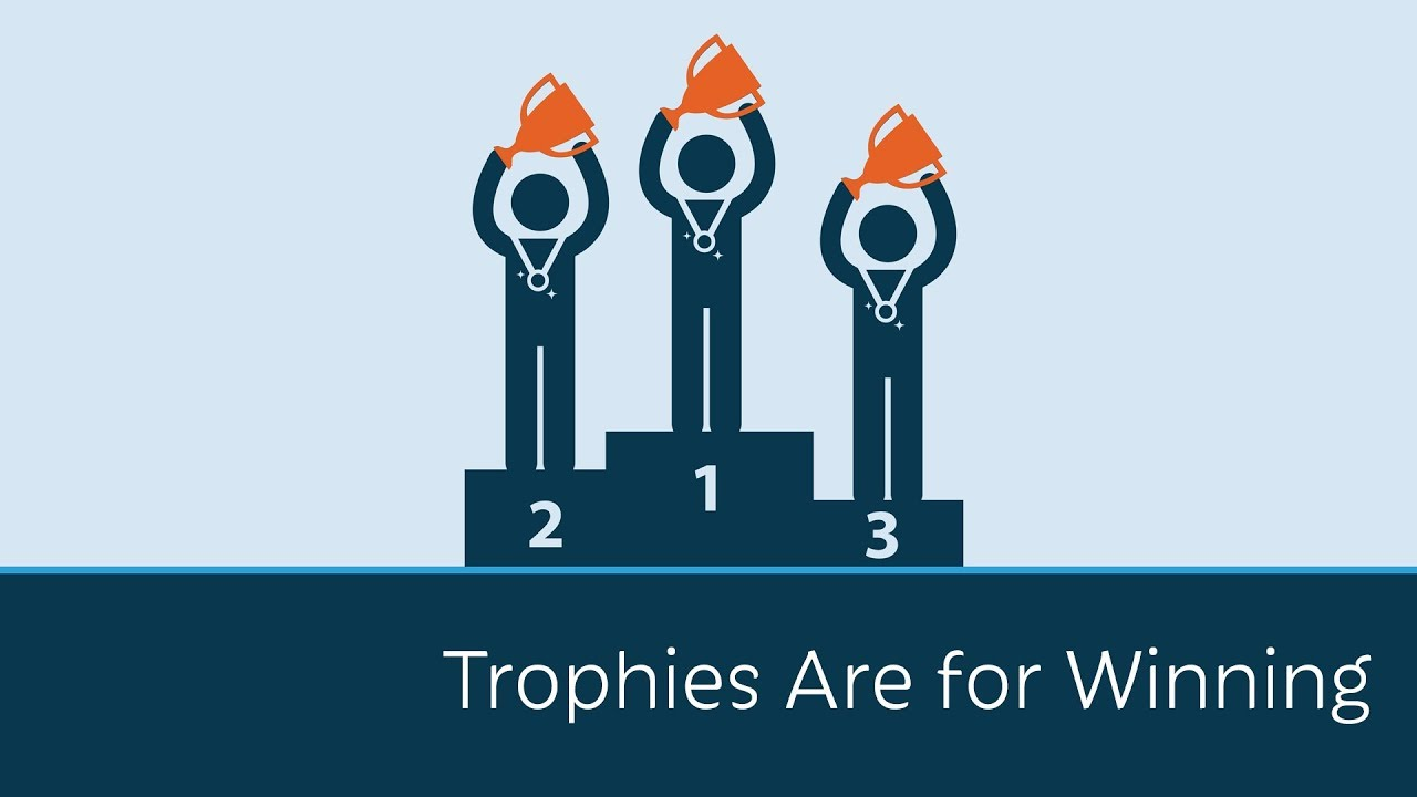 Trophies Are For Winning With Content