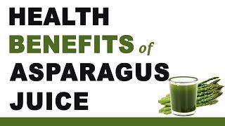 Asparagus Juice Health Benefits