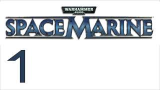 Прохождение Warhammer 40000: Space Marine (с живым комментом) Ч. 1