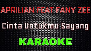 Download Aprilian feat Fany Zee - Cinta Untukmu Sayang [Karaoke] | LMusical