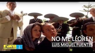 No Me Lloren - Luis Miguel Fuentes / Discos Fuentes