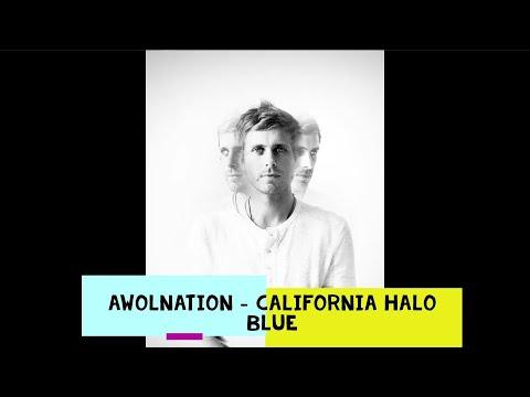 Nightcore: AWOLNATION- California Halo Blue
