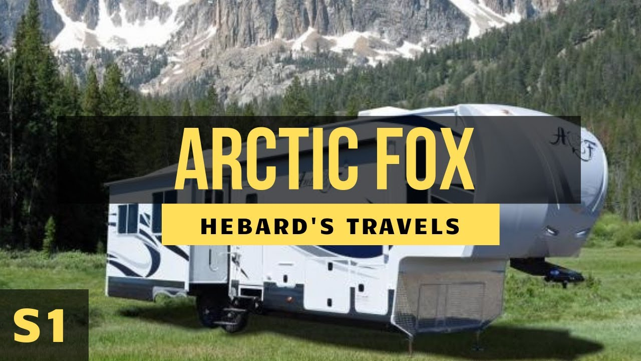 Rv Travel Life Arctic Fox Trailers And Fifth Wheels Reviews