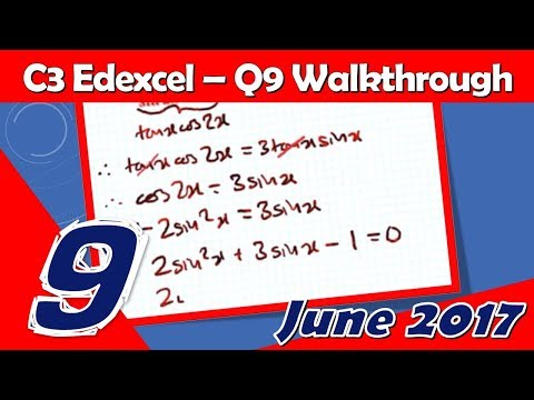 C3 Edexcel June 2017 | Question 9 Walkthrough | Trigonometric Identities & CAST Diagram
