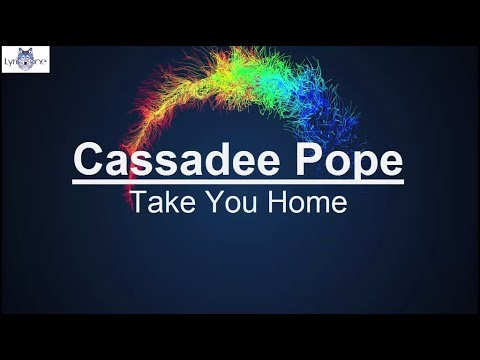 Cassadee Pope - Take You Home (Lyrics / Lyric Video)