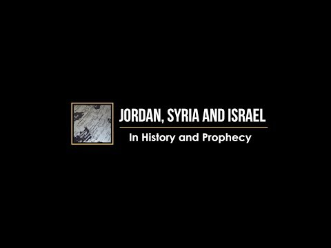 Jordan, Syria and Israel in History and Prophecy - Pastor Joe Focht
