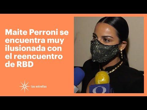 Maite Perroni se encuentra muy ilusionada con el reencuentro de RBD | Las Estrellas