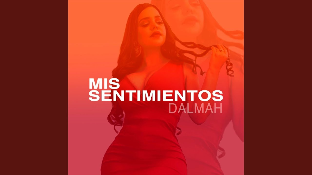Letra Mis Sentimientos De Dalmah