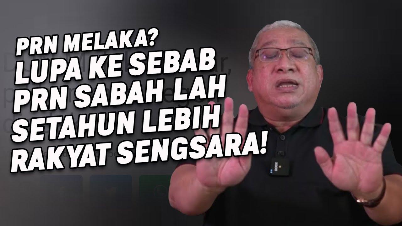 Lupa Ke Sebab PRN SABAH Lah Setahun lebih Rakyat Sengsara!