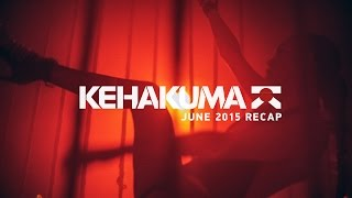 KEHAKUMA * JUNE 2015 - AFTERMOVIE