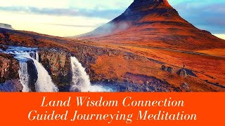 Land Wisdom Connection: Guided Journeying Meditation with Meditation Drumming