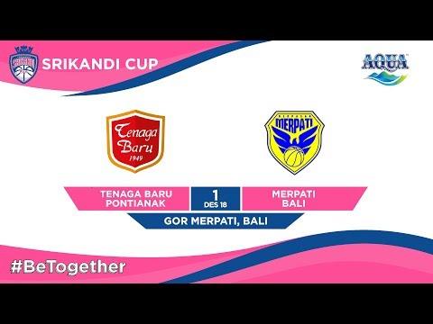 LIVE – Tenaga Baru Pontianak vs Merpati Bali – Srikandi Cup 18/19