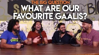 SnG: What Are Our Favourite Gaalis? The Big Question S2 Season Finale
