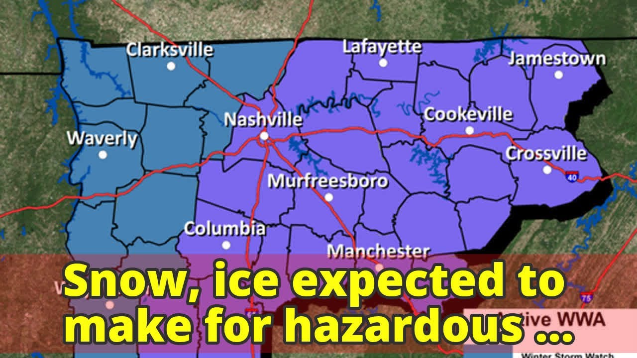 Snow, ice expected to make for hazardous travel conditions in Middle Tennessee ...