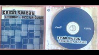Keith Sweat Smooth Jazz Tribute - Twisted