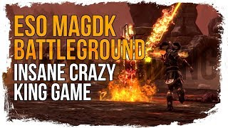 ESO MagDK PvP Battlegrounds | Going Crazy in Crazy King