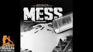 Berner - Mess (Prod. Nima Fadavi) [Thizzler.com]