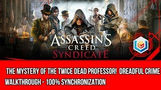 Video Assassin's Creed Syndicate The Mystery Of The Twice Dead Professor! Dreadful Crime Walkthrough download MP3, 3GP, MP4, WEBM, AVI, FLV September 2017