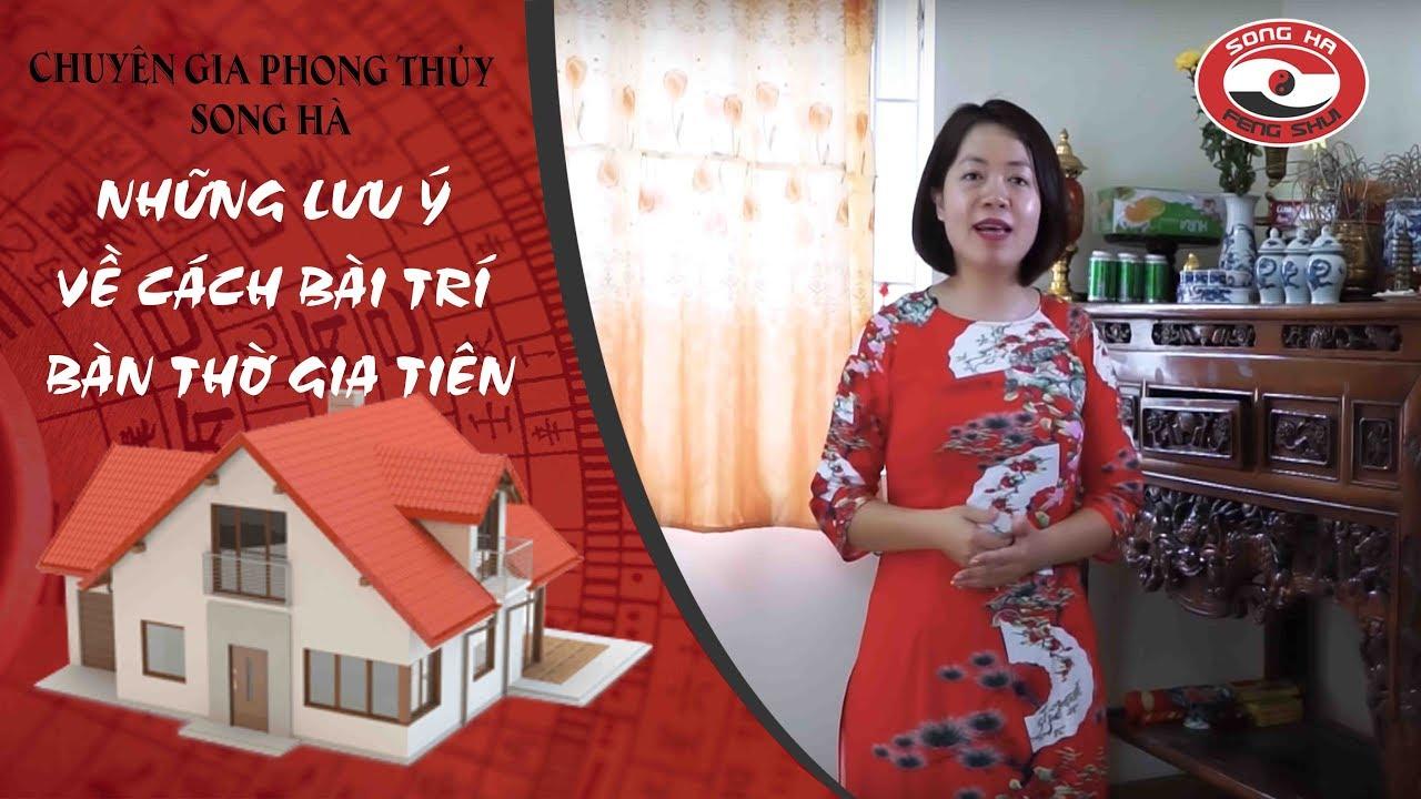 Những lưu ý về cách bài trí bàn thờ gia tiên | Chuyên gia phong thủy Nguyễn Song Hà